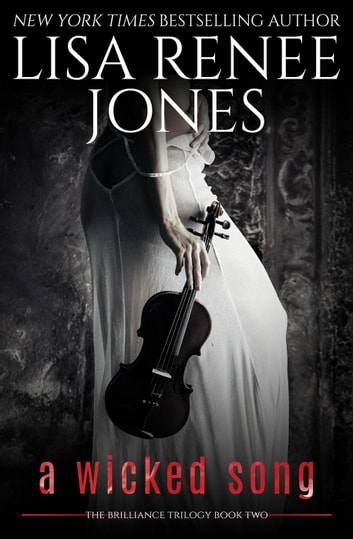 A Wicked Song - Brilliance Trilogy, #2 ebook by Lisa Renee Jones
