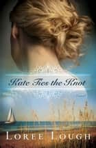 Kate Ties the Knot ebook by Loree Lough