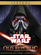 The Old Republic Series: Star Wars Legends 4-Book Bundle - Fatal Alliance, Deceived, Revan, Annihilation ebook by Sean Williams, Paul S. Kemp, Drew Karpyshyn