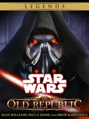 The Old Republic Series: Star Wars Legends 4-Book Bundle - Fatal Alliance, Deceived, Revan, Annihilation ebook by Sean Williams,Paul S. Kemp,Drew Karpyshyn