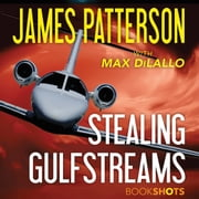 Stealing Gulfstreams audiobook by James Patterson