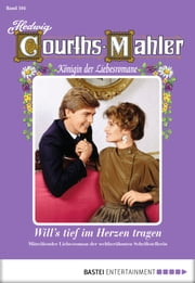 Hedwig Courths-Mahler - Folge 104 - Will's tief im Herzen tragen ebook by Hedwig Courths-Mahler