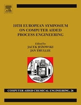 19th European Symposium on Computer Aided Process Engineering - ESCAPE-19: June 14-17, 2009, Cracow, Poland ebook by
