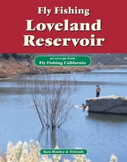 Fly Fishing Loveland Reservoir - An excerpt from Fly Fishing California ebook by Ken Hanley