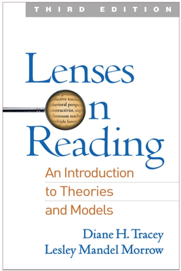 Lenses on Reading, Third Edition - An Introduction to Theories and Models ebook by Diane H. Tracey, EdD,Lesley Mandel Morrow, PhD