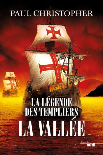 La Légende des Templiers - La Vallée - Tome 7 ebook by Paul CHRISTOPHER