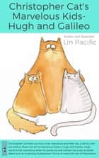 Christopher Cat's Marvelous Kids - Hugh and Galileo - Christopher Cat, #2 ebook by Lin Pacific
