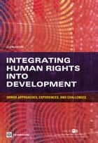 Integrating Human Rights into Development, Second Edition - Donor Approaches, Experiences, and Challenges ebook by OECD, World Bank