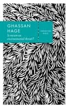 Is Racism an Environmental Threat? ebook by Ghassan Hage