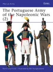 The Portuguese Army of the Napoleonic Wars (2) ebook by René Chartrand,Bill Younghusband