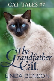 The Grandfather Cat - Cat Tales, #7 ebook by Linda Benson