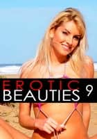 Erotic Beauties Volume 9 ebook by Zoe Anders