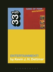 Gang of Four's Entertainment! ebook by Kevin J.H. Dettmar