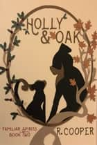 Holly and Oak ebook by R. Cooper