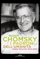 I padroni dell'umanità ebook by Noam Chomsky