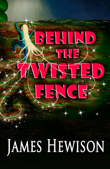 Behind the Twisted Fence ebook by James Hewison