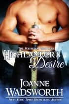 Highlander's Desire - The Matheson Brothers, #1 ebook by Joanne Wadsworth