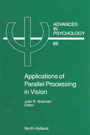 Applications of Parallel Processing in Vision ebook by Brannan, J.R.
