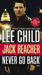 Never Go Back (with bonus novella High Heat) ebook by A Jack Reacher Novel