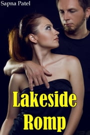 Lakeside Romp ebook by Sapna Patel