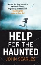 Help for the Haunted ebook by John Searles