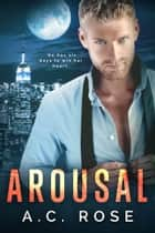 Arousal ebook by A.C.Rose