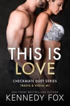 This is Love - Travis & Viola #2 ebook by