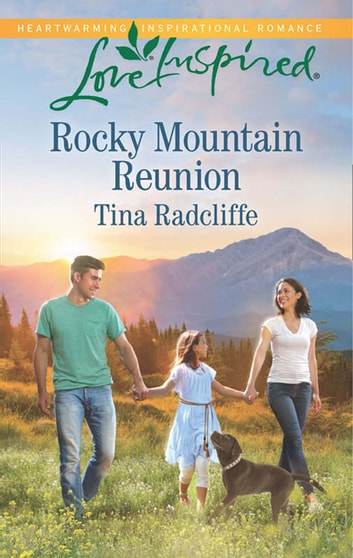 Rocky Mountain Reunion (Mills & Boon Love Inspired) ebook by Tina Radcliffe