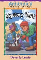 Mystery Mutt (Cul-de-sac Kids Book #21) ebook by Beverly Lewis, Janet Huntington
