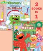 Elmo's Merry Christmas/Oscar's Grouchy Christmas (Sesame Street) ebook by Christy Webster, Joe Mathieu