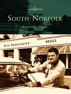 South Norfolk ebook by Raymond L. Harper