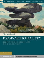 Proportionality - Constitutional Rights and their Limitations ebook by Aharon Barak