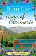 Fiona of Glenmorie ebook by Ruth Hay
