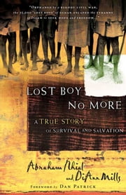 Lost Boy No More: A True Story of Survival and Salvation ebook by DiAnn Mills,Abraham Nhial