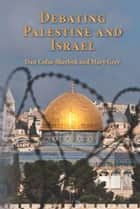Debating Palestine and Israel ebook by Dan Cohn-Sherbok