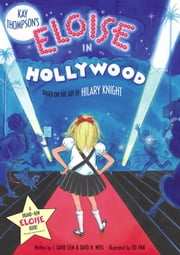 Eloise in Hollywood ebook by Kay Thompson,Ted Enik,J. David Stem,David N. Weiss,Hilary Knight