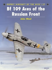Bf 109 Aces of the Russian Front ebook by John Weal,Iain Wyllie