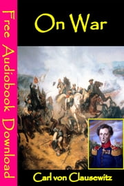 On War - [ Free Audiobooks Download ] ebook by Carl von Clausewitz