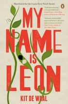 My Name Is Leon ebook by Kit de Waal
