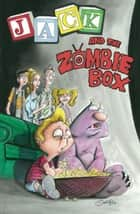Jack & The Zombie Box ebook by Bruce Brown