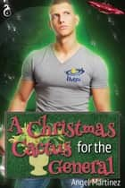 A Christmas Cactus for the General ebook by Angel Martinez