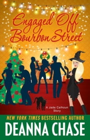 Engaged off Bourbon Street (Jade Calhoun Short Story, 3.5) ebook by Deanna Chase