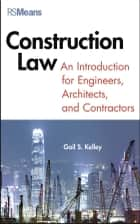 Construction Law - An Introduction for Engineers, Architects, and Contractors ebook by Gail Kelley