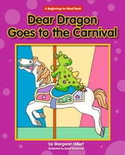 Dear Dragon Goes to the Carnival ebook by Margaret Hillert
