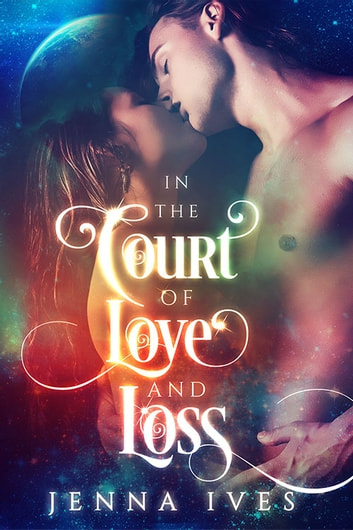 In the Court of Love and Loss ebook by Jenna Ives