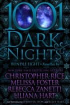 1001 Dark Nights: Bundle Eight ebook by Christopher Rice, Melissa Foster, Rebecca Zanetti,...