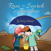 Rani in Search of a Rainbow - A Natural Disaster Survival Tale ebook by Shaila Abdullah
