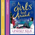 A Girl's Best Friend (Tess Brookes Series, Book 3) audiobook by Lindsey Kelk