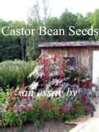 Castor Bean Seeds ebook by Janice Daugharty