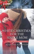 White Christmas for the Single Mom eBook by Susanne Hampton